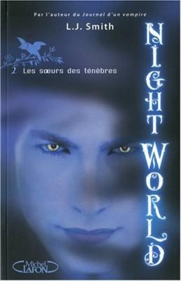 """Afficher """"Night world n° 2 Les soeurs des ténèbres"""""""
