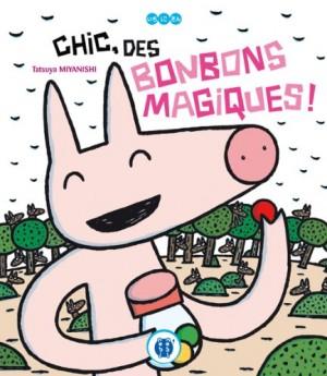"""Afficher """"Chic, des bonbons magiques !"""""""