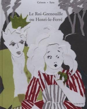 """Afficher """"Le roi-grenouille ou Henri-le-Ferré"""""""