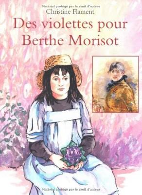 """Afficher """"Des violettes pour Berthe Morisot"""""""