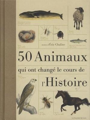 """Afficher """"50 animaux qui ont changé le cours de l'histoire"""""""
