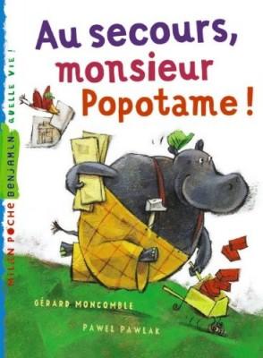 """Afficher """"Les aventures de monsieur Popotame Au secours, monsieur Popotame !"""""""