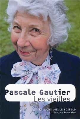 vignette de 'Les vieilles (Pascale Gautier)'