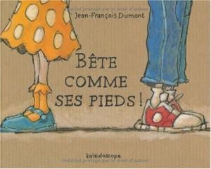 """Afficher """"Bête comme ses pieds !"""""""
