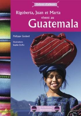 "Afficher ""RIGOBERTA, JUAN ET MARTA VIVENT AU GUATEMALA"""