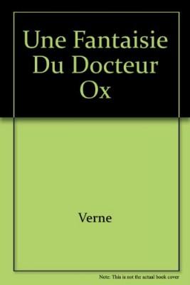 """Afficher """"Une Fantaisie du docteur Ox"""""""
