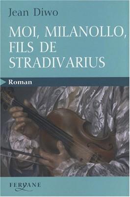 "Afficher ""Moi, Milanollo, fils de Stradivarius"""