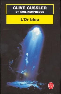 """Afficher """"Un roman tiré des dossiers de la NUMA L'or bleu"""""""