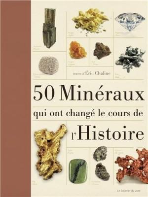 """Afficher """"50 minéraux qui ont changé le cours de l'Histoire"""""""