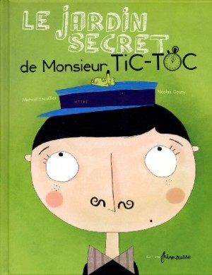 "Afficher ""Le jardin secret de monsieur Tic-Toc"""