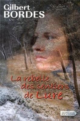 """Afficher """"La rebelle des sentiers de Lure"""""""