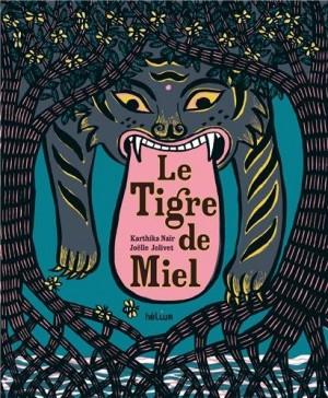 """Afficher """"Le tigre de miel"""""""
