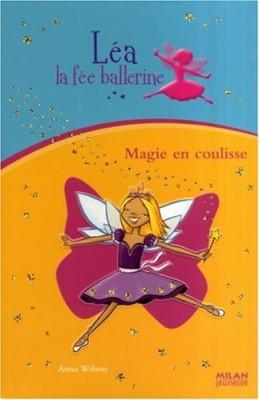 "Afficher ""Léa la fée ballerine Magie en coulisse"""