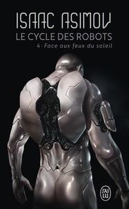 """Afficher """"Le cycle des robots n° 04 Face aux feux du soleil"""""""