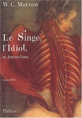 """Afficher """"Le Singe, l'Idiot et autres gens"""""""