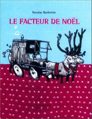 """Afficher """"Les mille et un flocons de Nicolas Barberon. Le facteur de Noël"""""""