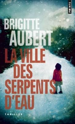 vignette de 'La ville des serpents d'eau (Brigitte Aubert)'