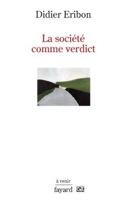 """Afficher """"La Société comme verdict"""""""