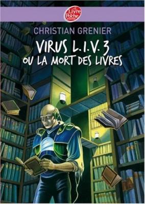 """Afficher """"Virus L.I.V.3 ou la mort des livres"""""""