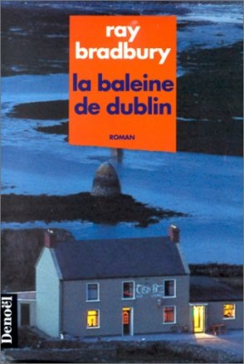 """Afficher """"La Baleine de Dublin"""""""