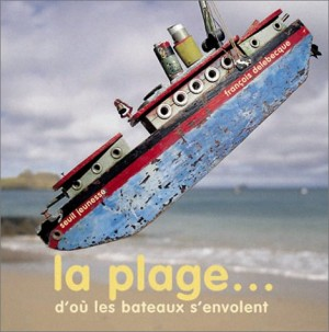 """Afficher """"La plage d'où les bateaux s'envolent"""""""