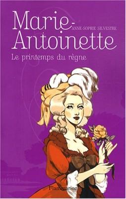vignette de 'Marie-Antoinette n° 3<br /> Le printemps du règne (Anne-Sophie Silvestre)'