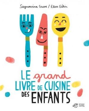 """Afficher """"Le grand livre de cuisine des enfants"""""""