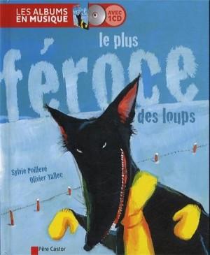 """Afficher """"Le plus féroce des loups"""""""