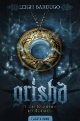 """Afficher """"Grisha n° 1 Les orphelins du royaume"""""""