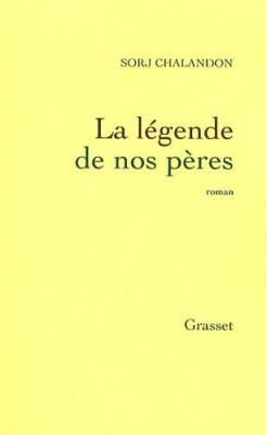 """Afficher """"La légende de nos pères"""""""