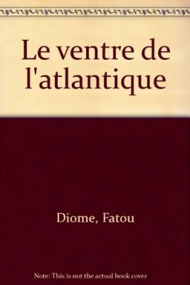"""Afficher """"Le Ventre de l'Atlantique"""""""