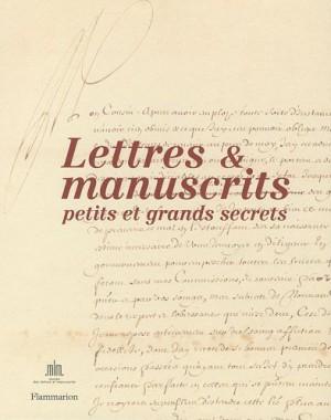 """Afficher """"Lettres et manuscrits : petits et grands secrets Lettres et manuscrits"""""""