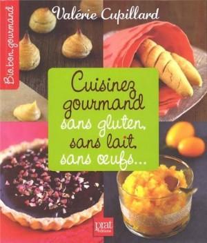 """Afficher """"Cuisinez gourmand sans gluten, sans lait, sans oeufs..."""""""