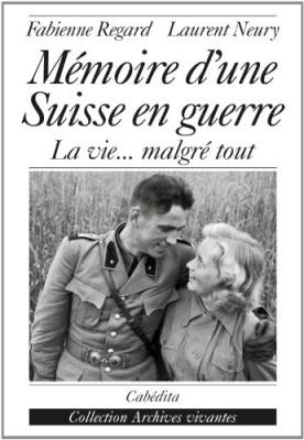 """Afficher """"Mémoire d'une Suisse en guerre"""""""