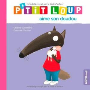 """Afficher """"P'tit Loup P'tit Loup aime son doudou"""""""