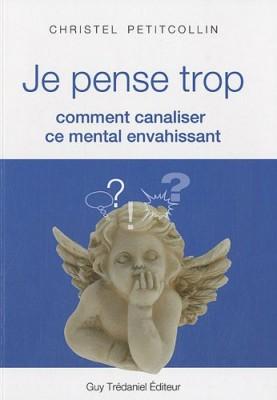 vignette de 'Je pense trop (Christel Petitcollin)'
