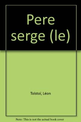 """Afficher """"Le Père Serge"""""""