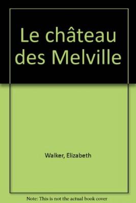 """Afficher """"Le château des Melville"""""""
