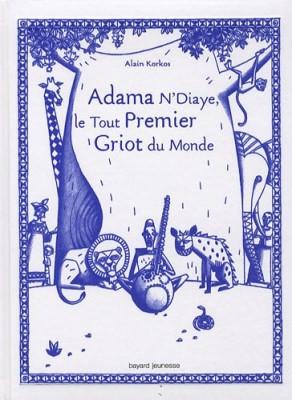 """Afficher """"Adama N'Diaye, le tout premier griot du monde"""""""