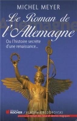 """Afficher """"roman de l'Allemagne, ou L'histoire secrète d'une renaissance... (Le)"""""""