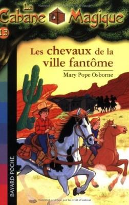"""Afficher """"Cabane magique (La) n° 13 Chevaux de la ville fantôme (Les)"""""""