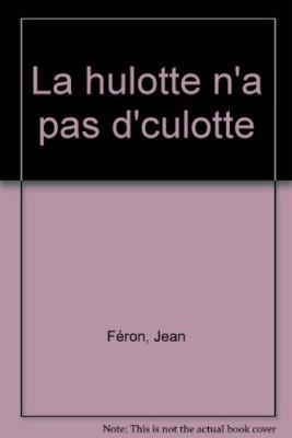 """Afficher """"La Hulotte n'a pas de culotte"""""""