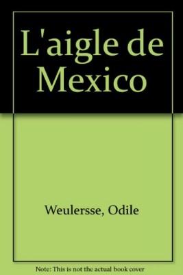 """Afficher """"L'aigle de Mexico"""""""