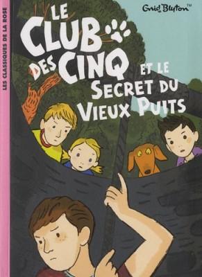 """Afficher """"Club des cinq (Le) n° 20 Club des cinq et le secret du vieux puits (Le)"""""""