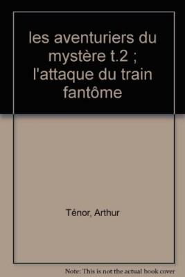 """Afficher """"Les aventuriers du mystère n° 2 L'attaque du train fantôme"""""""
