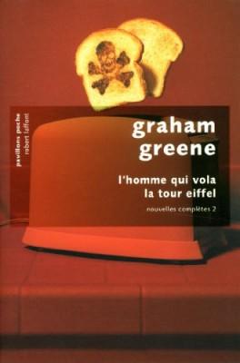 """Afficher """"Nouvelles complètes / Graham Greene n° 2 L'homme qui vola la tour Eiffel"""""""