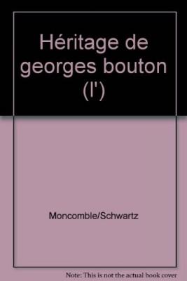 """Afficher """"L'Héritage de Georges Bouton"""""""