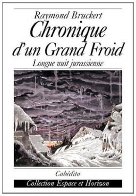 """Afficher """"Chronique d'un grand froid"""""""