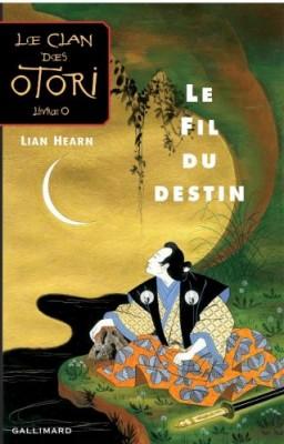 vignette de 'Le clan des Otori n° 5<br /> Le Fil du destin (Lian Hearn)'