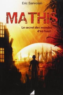 """Afficher """"Mathis n° 2 Le secret des mondes d'en haut"""""""